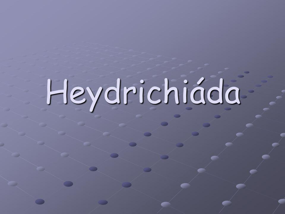 Heydrichiáda je souhrnný název období represí uplatněných nacistickými okupanty během druhé světové války na celém území protektorátu Čechy a Morava po příchodu Reinharda Heydricha jako zastupujícího říšského protektora do Prahy 27.