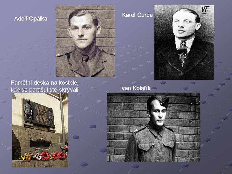 Pamětní deska na kostele, kde se parašutisté skrývali Adolf Opálka Karel Čurda Ivan Kolařík