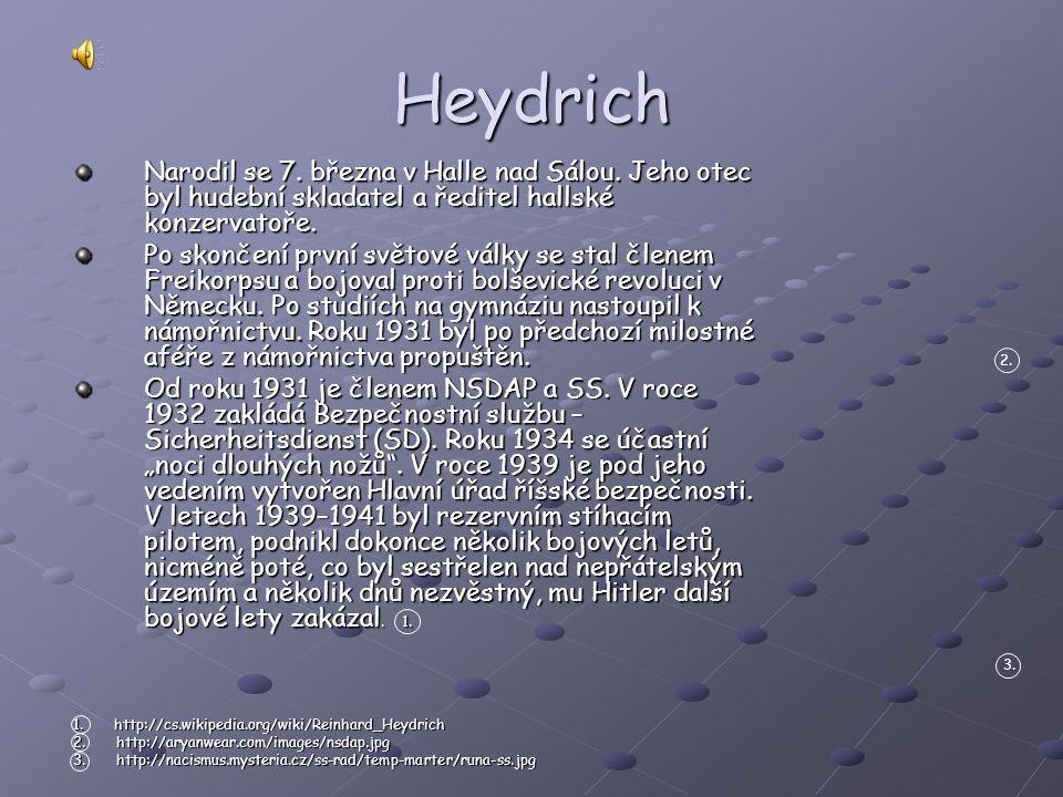 Heydrich Narodil se 7.března v Halle nad Sálou.