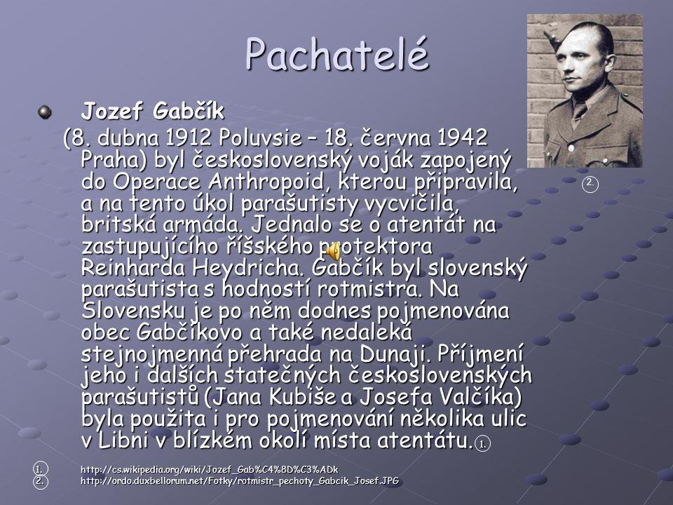 Pachatelé Jozef Gabčík (8.dubna 1912 Poluvsie – 18.