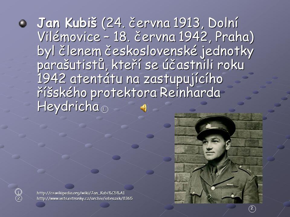 Jan Kubiš (24.června 1913, Dolní Vilémovice – 18.