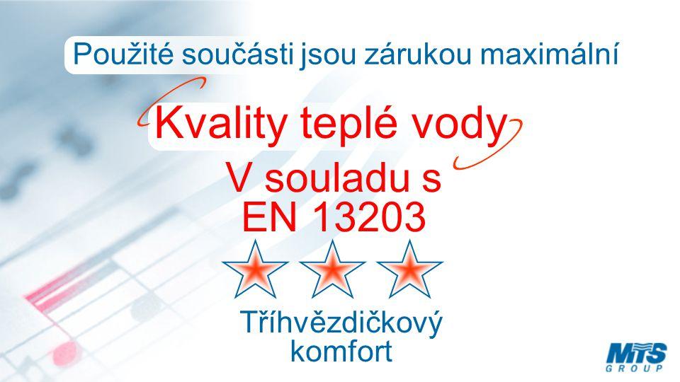 Kvality teplé vody V souladu s EN 13203 Použité součásti jsou zárukou maximální Tříhvězdičkový komfort