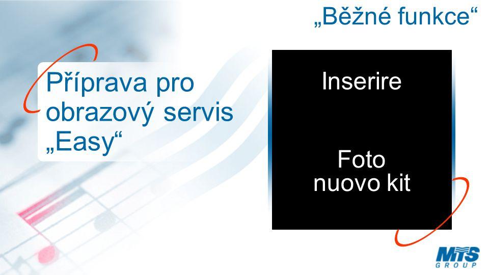 """""""Běžné funkce Příprava pro obrazový servis """"Easy Foto nuovo kit Inserire"""
