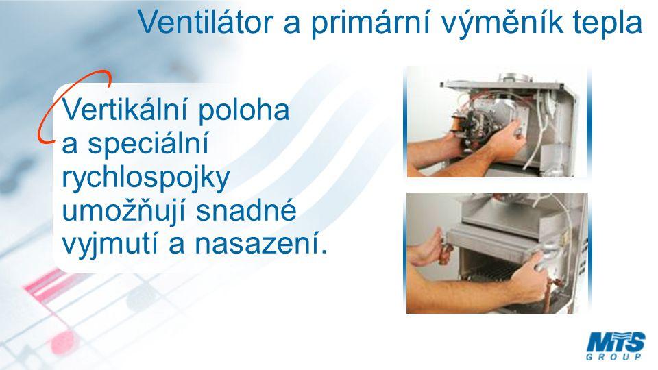 Ventilátor a primární výměník tepla Vertikální poloha a speciální rychlospojky umožňují snadné vyjmutí a nasazení.