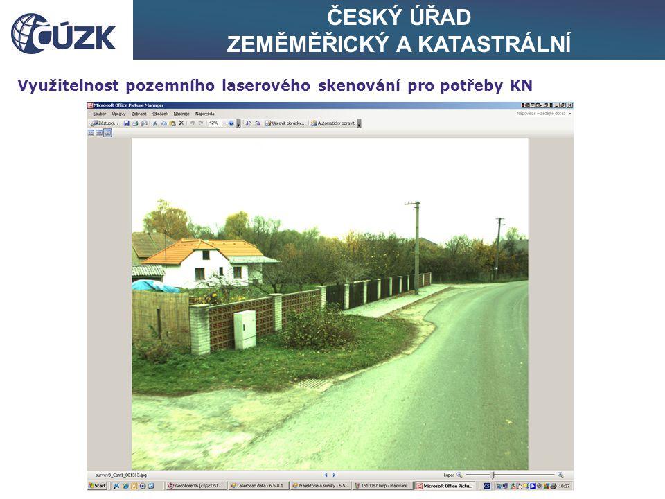 ČESKÝ ÚŘAD ZEMĚMĚŘICKÝ A KATASTRÁLNÍ Využitelnost pozemního laserového skenování pro potřeby KN