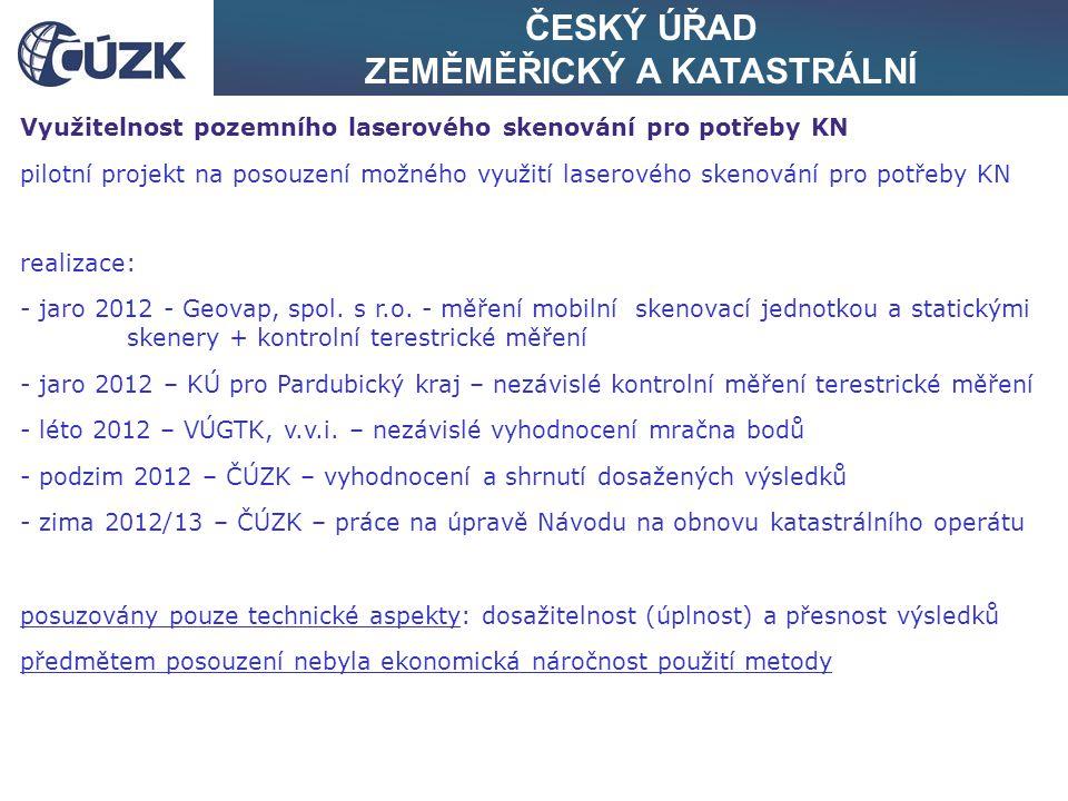 ČESKÝ ÚŘAD ZEMĚMĚŘICKÝ A KATASTRÁLNÍ Využitelnost pozemního laserového skenování pro potřeby KN pilotní projekt na posouzení možného využití laserovéh