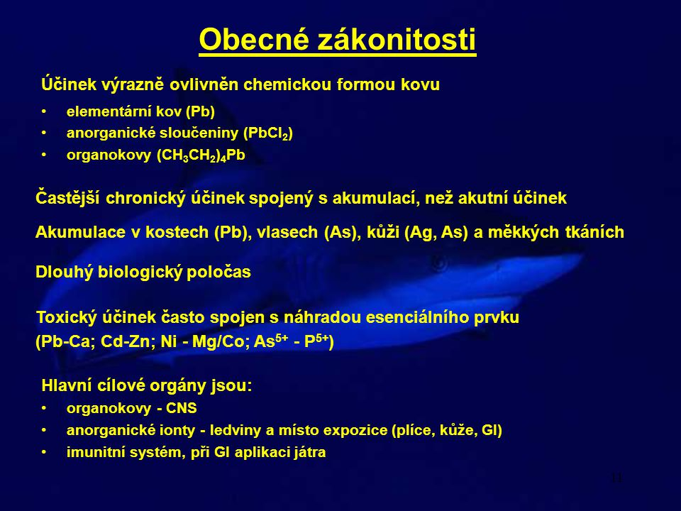 11 Obecné zákonitosti Účinek výrazně ovlivněn chemickou formou kovu •elementární kov (Pb) •anorganické sloučeniny (PbCl 2 ) •organokovy (CH 3 CH 2 ) 4