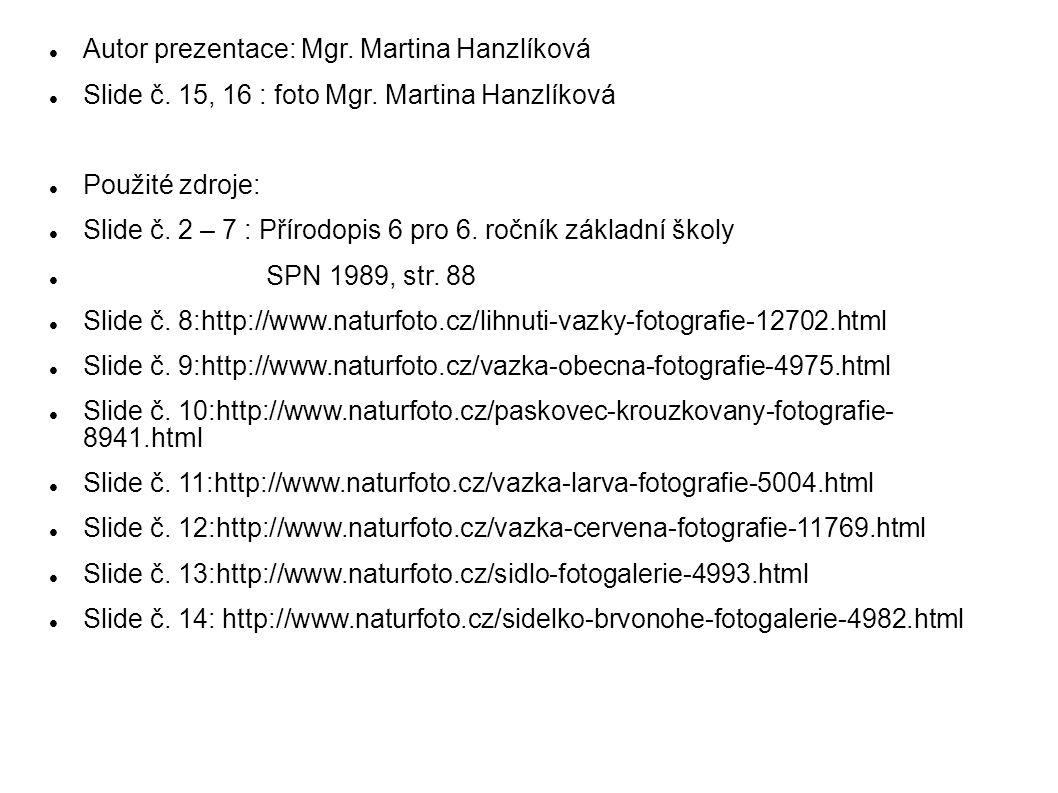  Autor prezentace: Mgr.Martina Hanzlíková  Slide č.