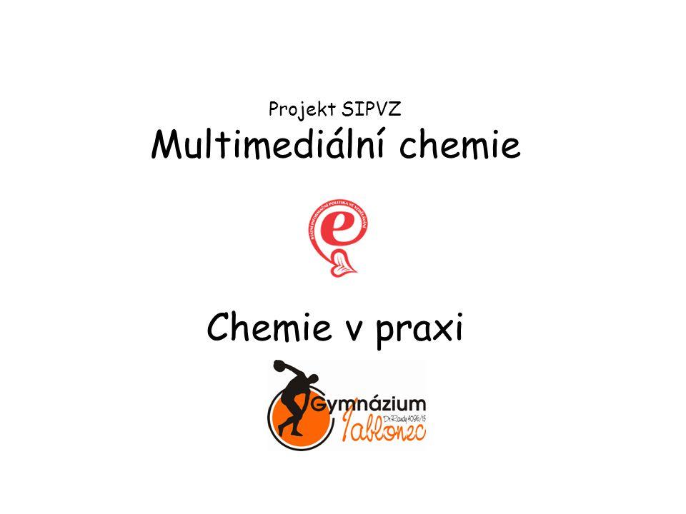 Projekt SIPVZ Multimediální chemie Chemie v praxi