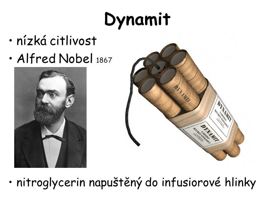 Dynamit •nízká citlivost •Alfred Nobel 1867 •nitroglycerin napuštěný do infusiorové hlinky
