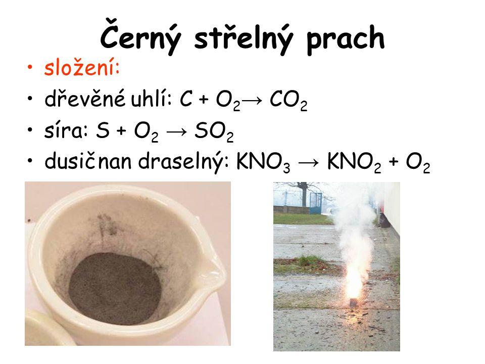 Černý střelný prach •složení: •dřevěné uhlí: C + O 2 → CO 2 •síra: S + O 2 → SO 2 •dusičnan draselný: KNO 3 → KNO 2 + O 2