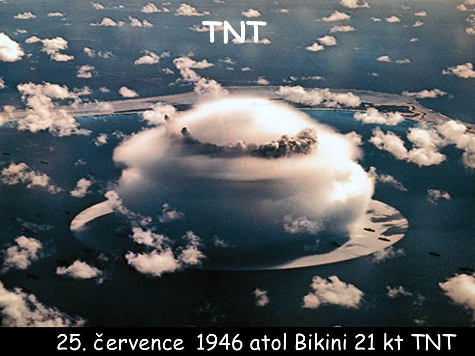 TNT 25. července 1946 atol Bikini 21 kt TNT