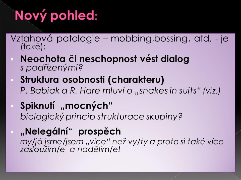 Vztahová patologie – mobbing,bossing, atd.