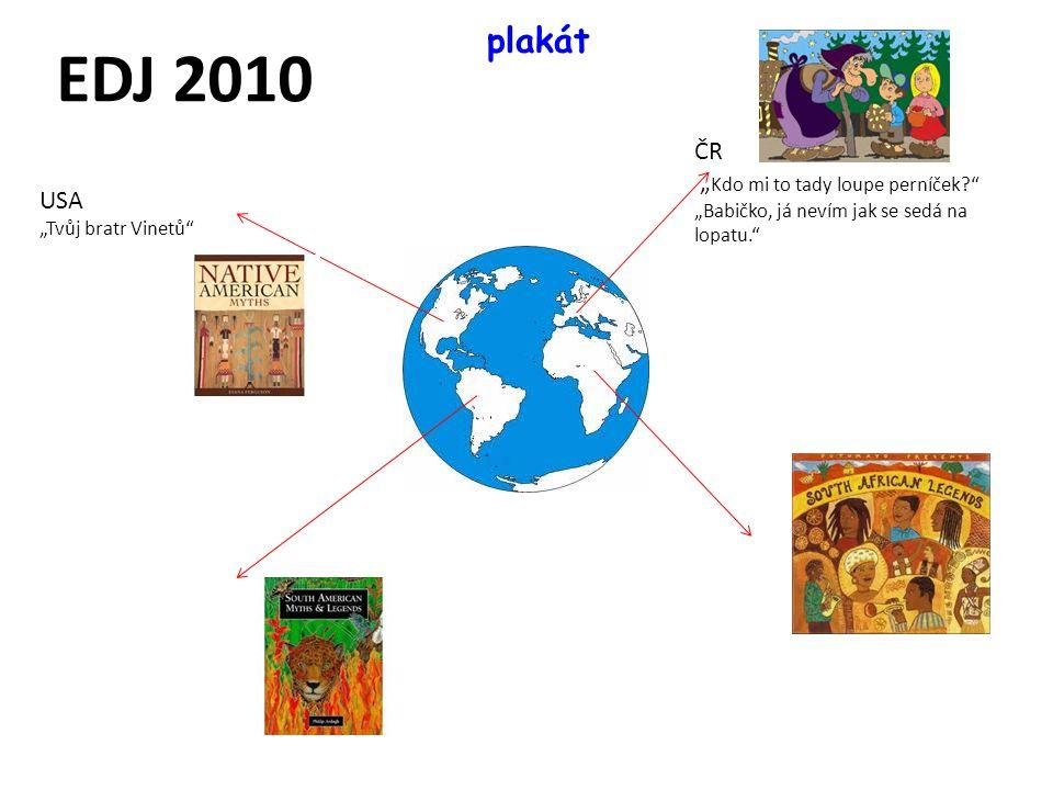 """EDJ 2010 ČR """" Kdo mi to tady loupe perníček?"""" """"Babičko, já nevím jak se sedá na lopatu."""" USA """"Tvůj bratr Vinetů"""" plakát"""