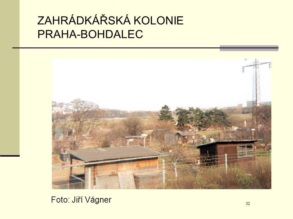 32 ZAHRÁDKÁŘSKÁ KOLONIE PRAHA-BOHDALEC Foto: Jiří Vágner