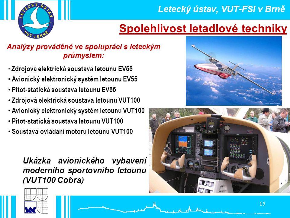 15 Analýzy prováděné ve spolupráci s leteckým průmyslem: Foto: EVEKTOR Spolehlivost letadlové techniky • Zdrojová elektrická soustava letounu EV55 • A