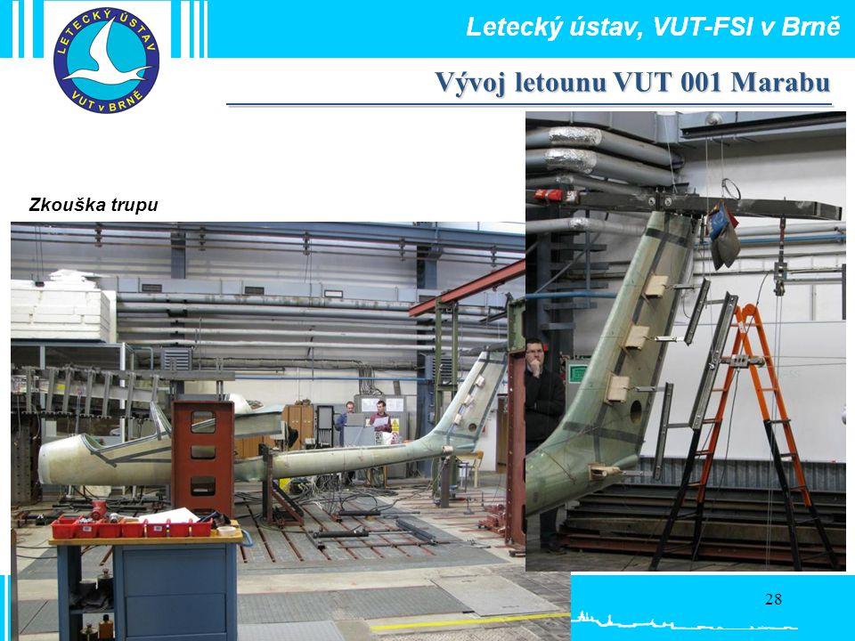 28 Zkouška trupu Vývoj letounu VUT 001 Marabu