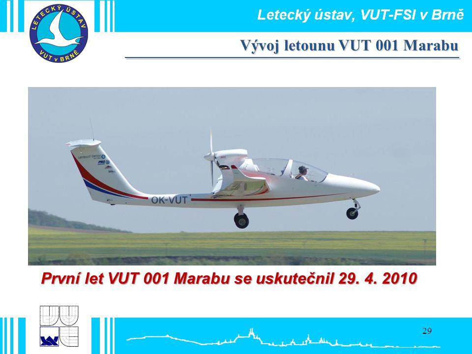 29 První let VUT 001 Marabu se uskutečnil 29. 4. 2010 Vývoj letounu VUT 001 Marabu