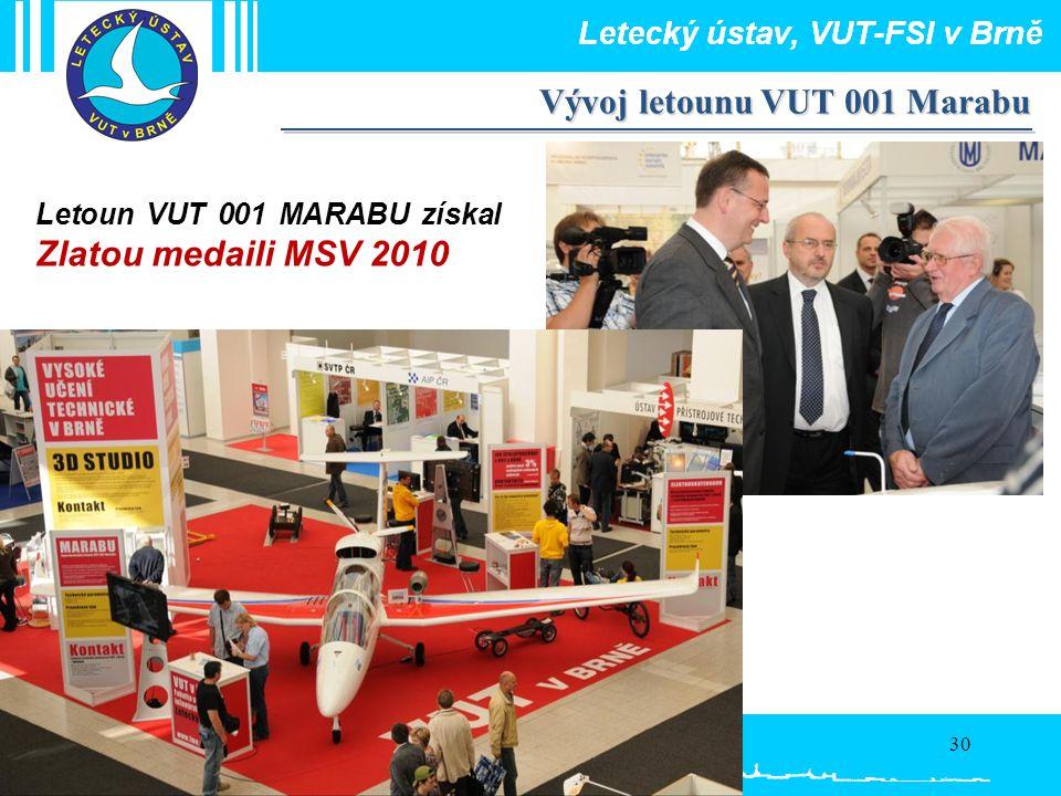 30 Vývoj letounu VUT 001 Marabu Letoun VUT 001 MARABU získal Zlatou medaili MSV 2010
