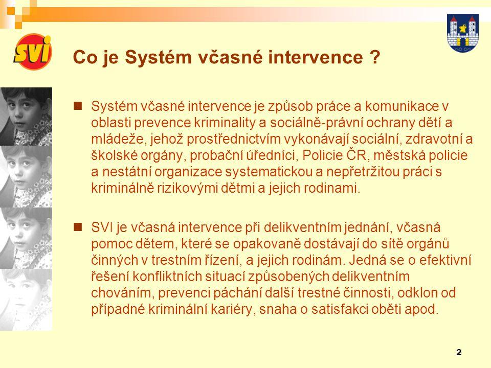 2 Co je Systém včasné intervence ?  Systém včasné intervence je způsob práce a komunikace v oblasti prevence kriminality a sociálně-právní ochrany dě