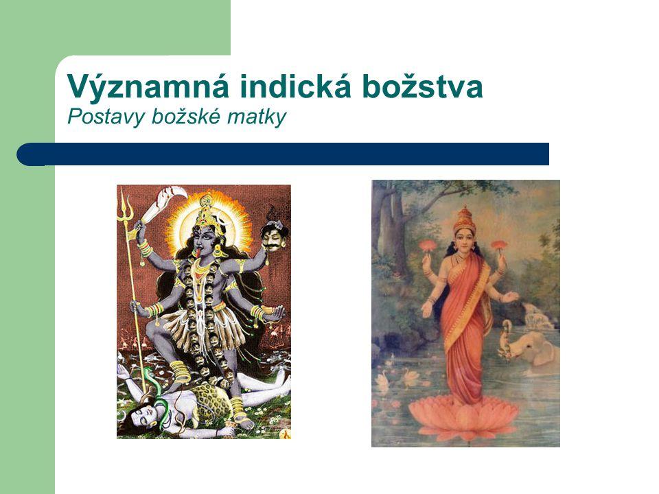 Významná indická božstva Postavy božské matky