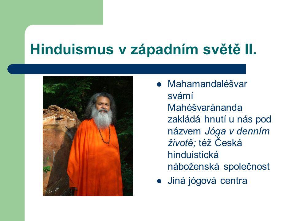 Hinduismus v západním světě II.  Mahamandaléšvar svámí Mahéšvaránanda zakládá hnutí u nás pod názvem Jóga v denním životě; též Česká hinduistická náb