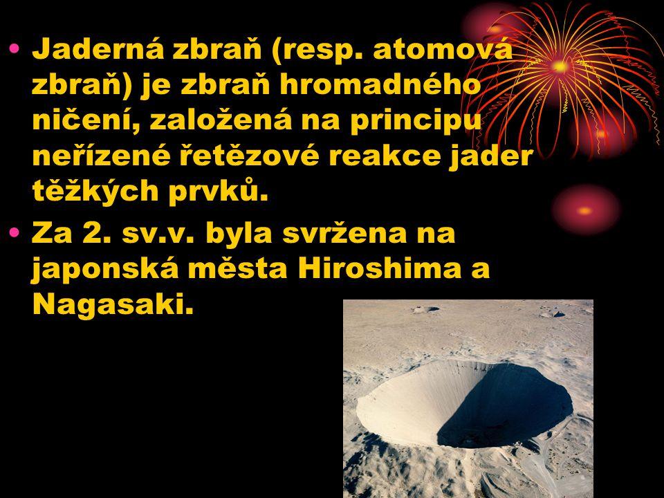 •Jaderná zbraň (resp.