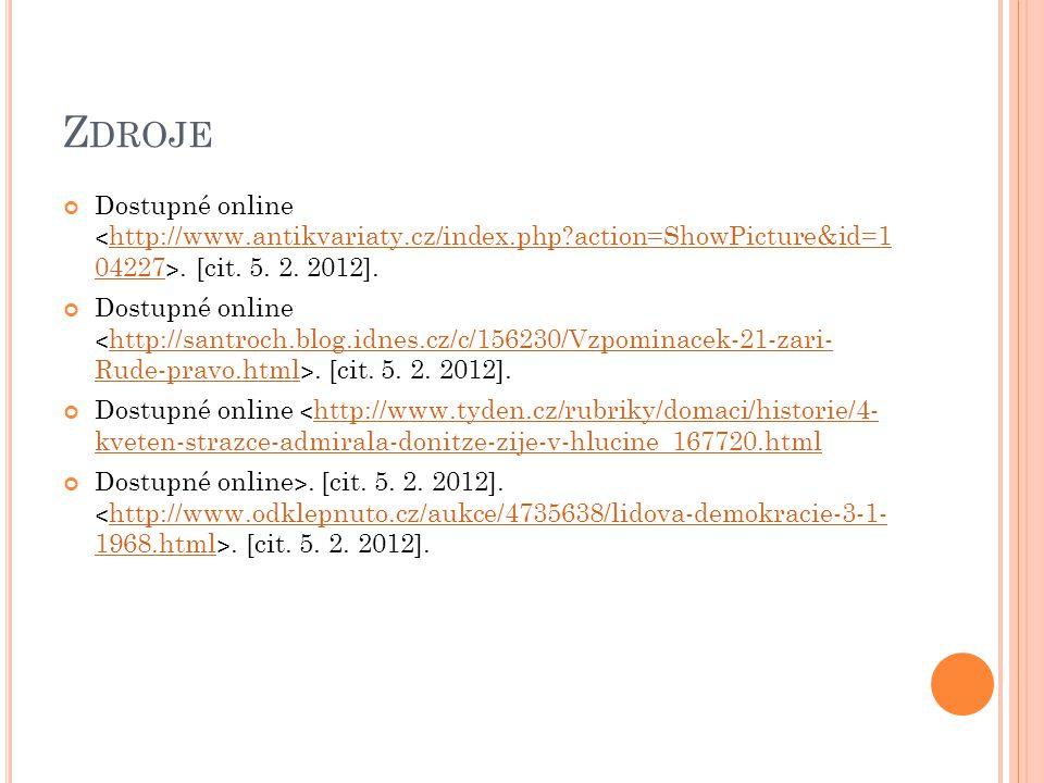 Z DROJE Dostupné online ˂ http://www.antikvariaty.cz/index.php?action=ShowPicture&id=1 04227 ˃.