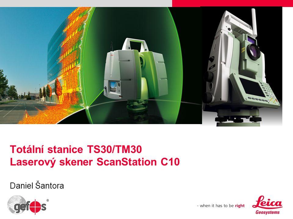 1 Totální stanice TS30/TM30 Laserový skener ScanStation C10 Daniel Šantora