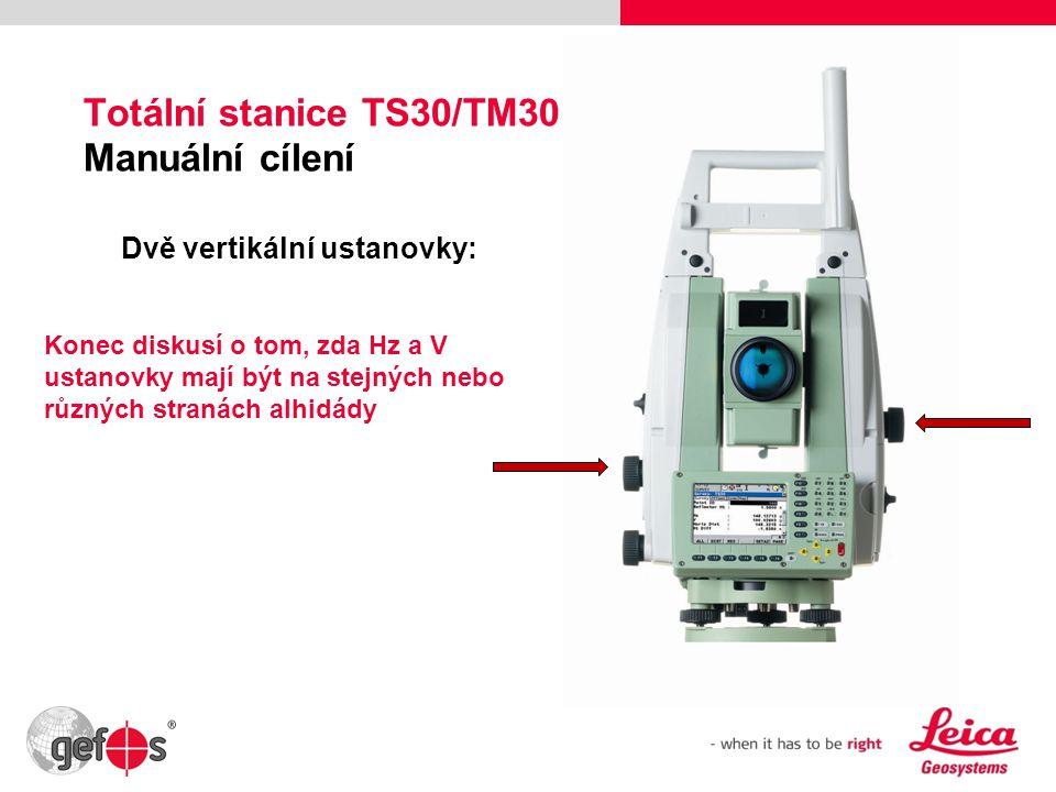 11 Totální stanice TS30/TM30 Manuální cílení Dvě vertikální ustanovky: Konec diskusí o tom, zda Hz a V ustanovky mají být na stejných nebo různých str
