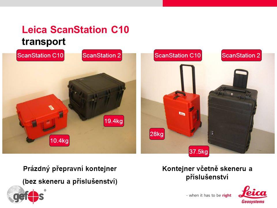 26 Leica ScanStation C10 transport ScanStation C10ScanStation 2ScanStation C10ScanStation 2 10.4kg 19.4kg 28kg 37.5kg Prázdný přepravní kontejner (bez