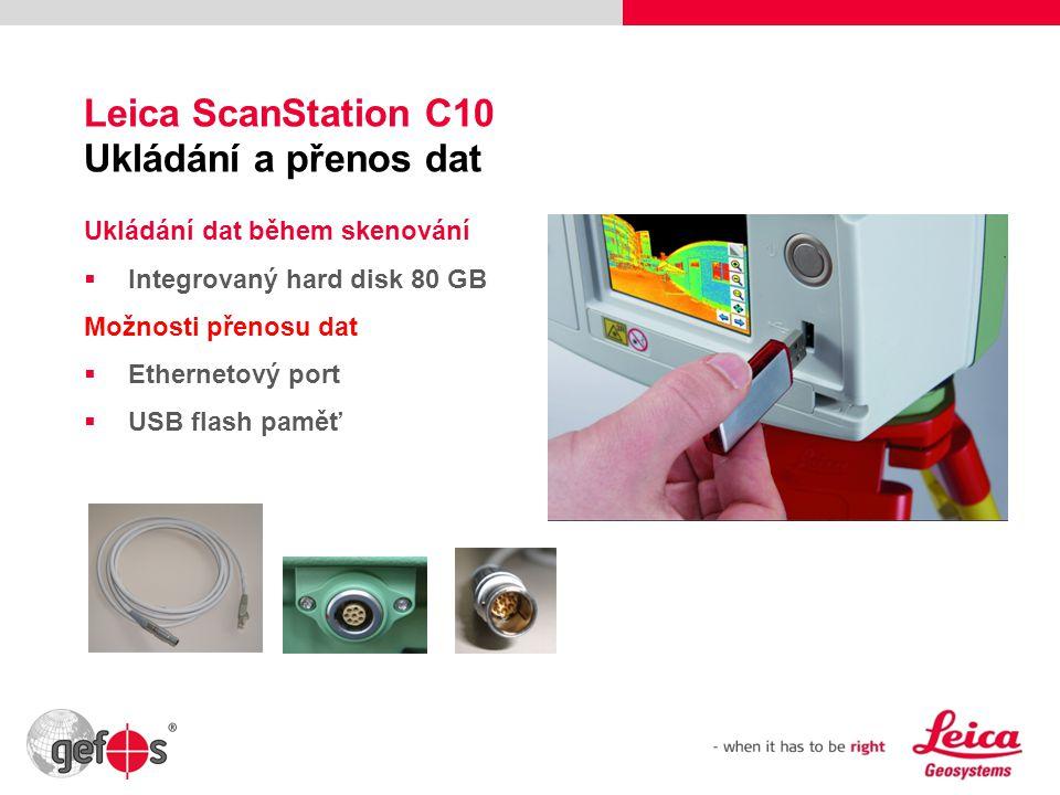 29 Leica ScanStation C10 Ukládání a přenos dat Ukládání dat během skenování  Integrovaný hard disk 80 GB Možnosti přenosu dat  Ethernetový port  US