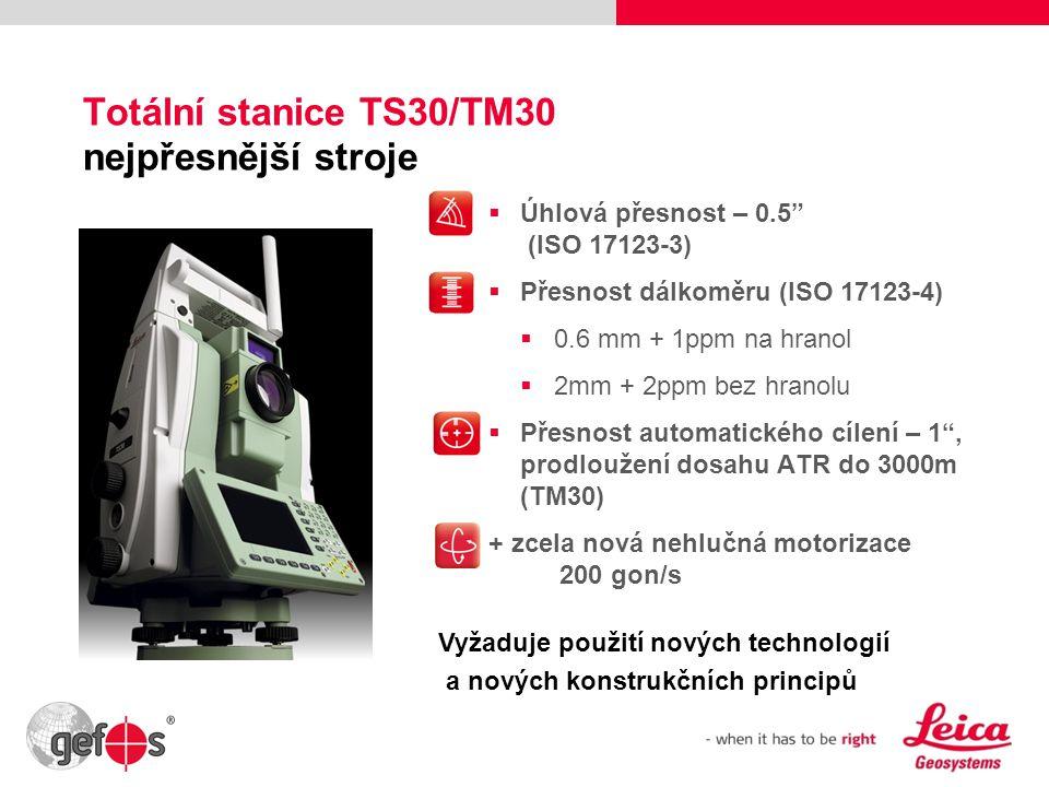 """3 Totální stanice TS30/TM30 nejpřesnější stroje  Úhlová přesnost – 0.5"""" (ISO 17123-3)  Přesnost dálkoměru (ISO 17123-4)  0.6 mm + 1ppm na hranol """