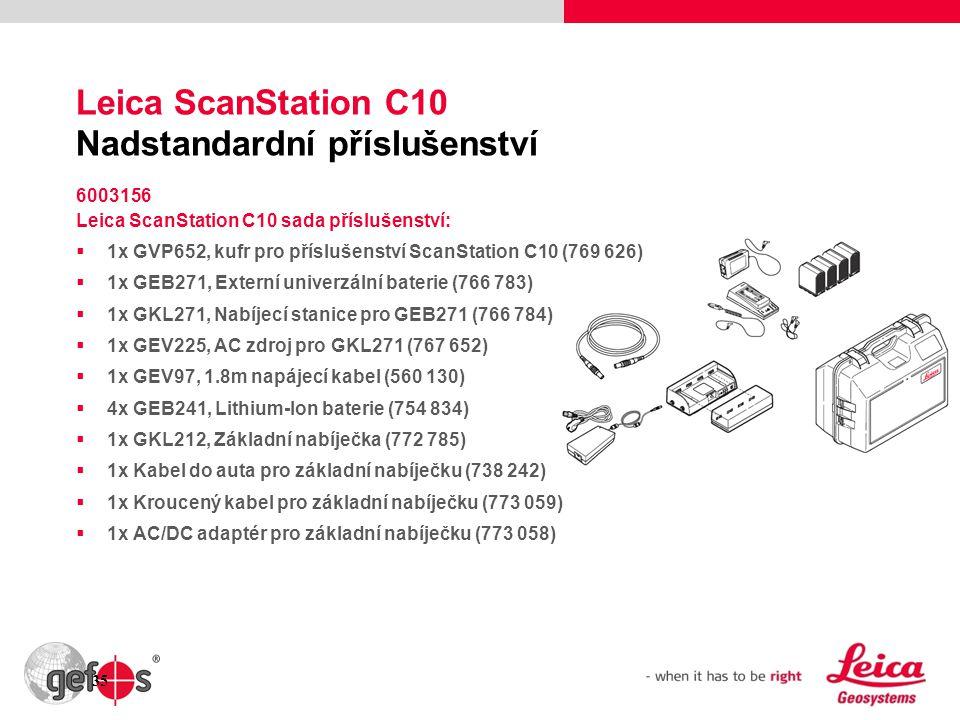 35 Leica ScanStation C10 Nadstandardní příslušenství 6003156 Leica ScanStation C10 sada příslušenství:  1x GVP652, kufr pro příslušenství ScanStation