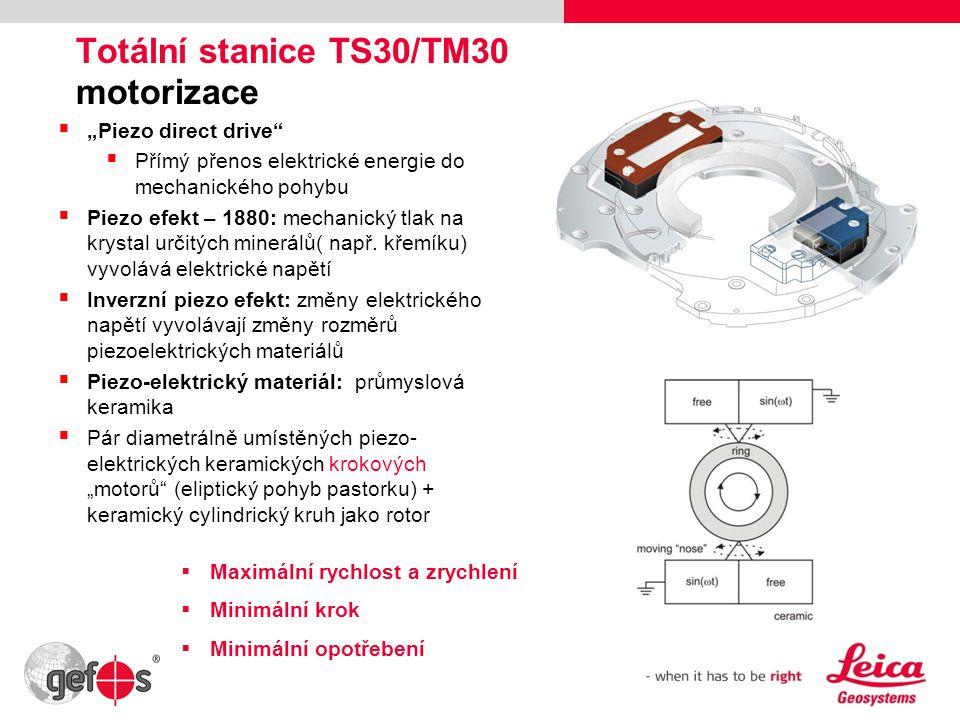 """7 Totální stanice TS30/TM30 motorizace  """"Piezo direct drive""""  Přímý přenos elektrické energie do mechanického pohybu  Piezo efekt – 1880: mechanick"""