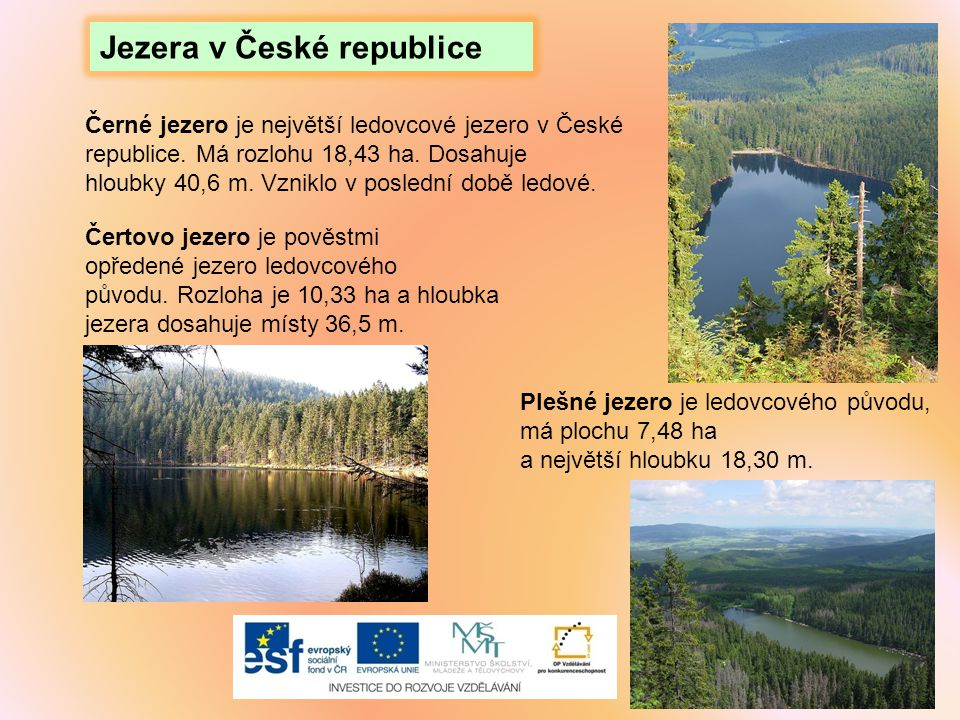 Prášilské jezero je ledovcové jezero.Má rozlohu 3,7 ha.