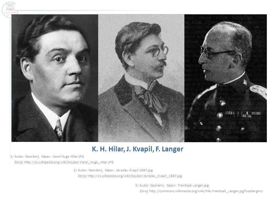 K.H. Hilar, J. Kvapil, F.