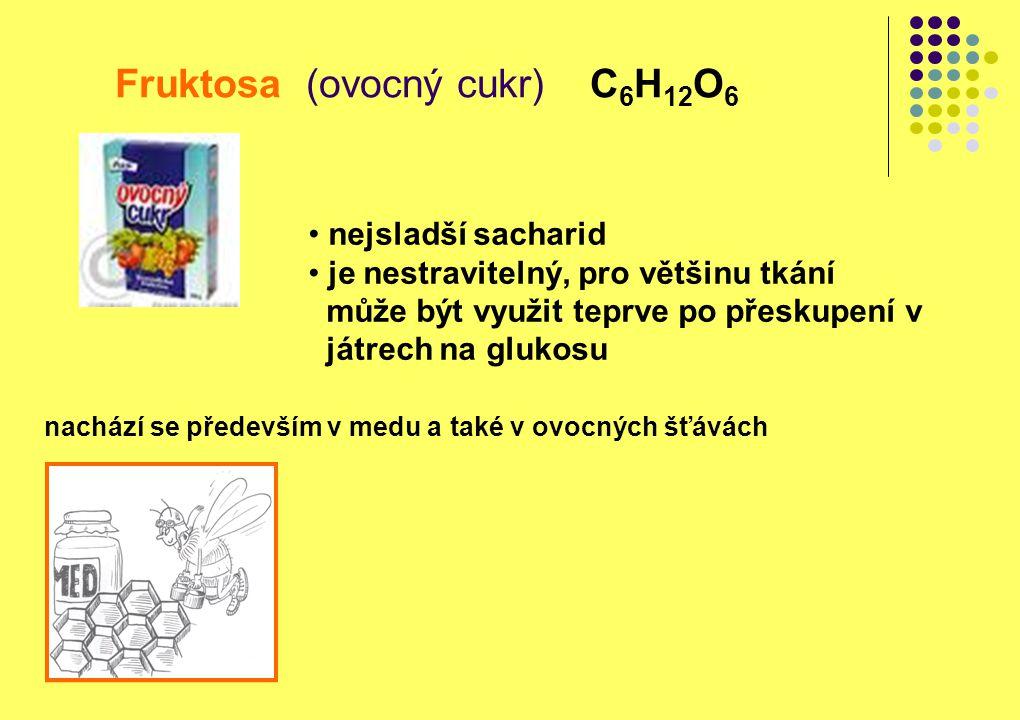 Fruktosa (ovocný cukr) C 6 H 12 O 6 nachází se především v medu a také v ovocných šťávách • nejsladší sacharid • je nestravitelný, pro většinu tkání m