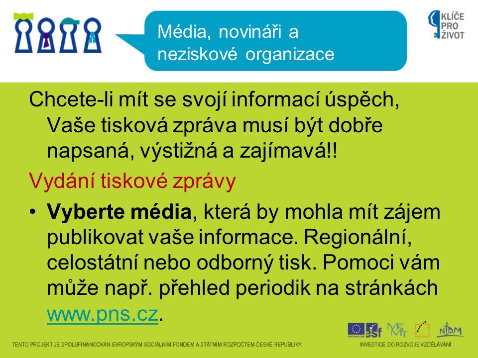 Chcete-li mít se svojí informací úspěch, Vaše tisková zpráva musí být dobře napsaná, výstižná a zajímavá!.