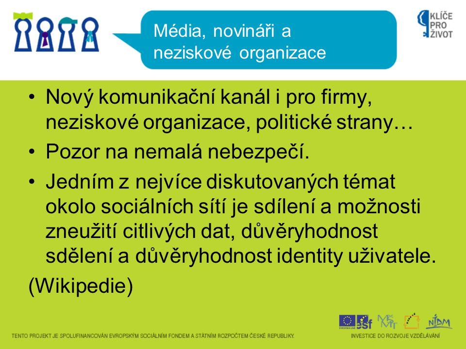 •Nový komunikační kanál i pro firmy, neziskové organizace, politické strany… •Pozor na nemalá nebezpečí.