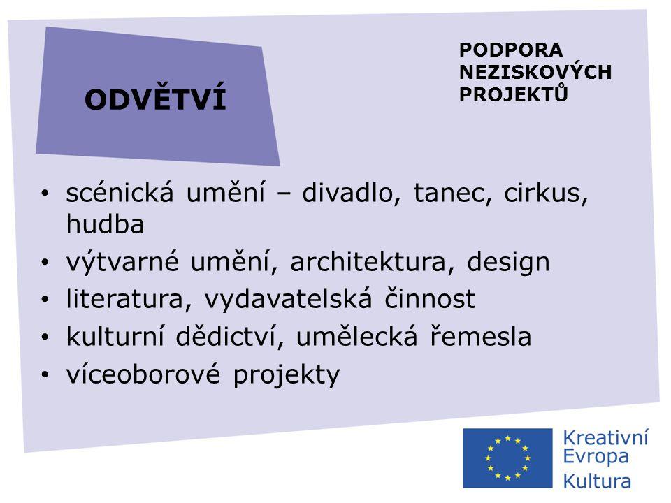 OBLASTI PODPORY • mezinárodní projekty spolupráce (70 %) • literární překlady (6,6 %) • evropské sítě (6 %) • evropské platformy (6%)  festivaly  vyslanci  projekty ve třetích zemích