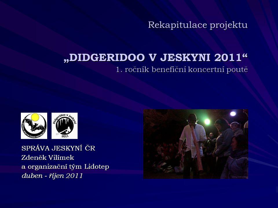 "Rekapitulace projektu ""DIDGERIDOO V JESKYNI 2011 1."