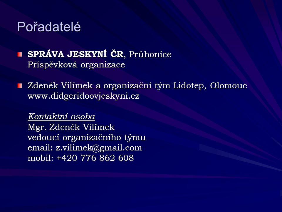 Pořadatelé SPRÁVA JESKYNÍ ČR, Průhonice Příspěvková organizace Zdeněk Vilímek a organizační tým Lidotep, Olomouc www.didgeridoovjeskyni.cz Kontaktní osoba Mgr.