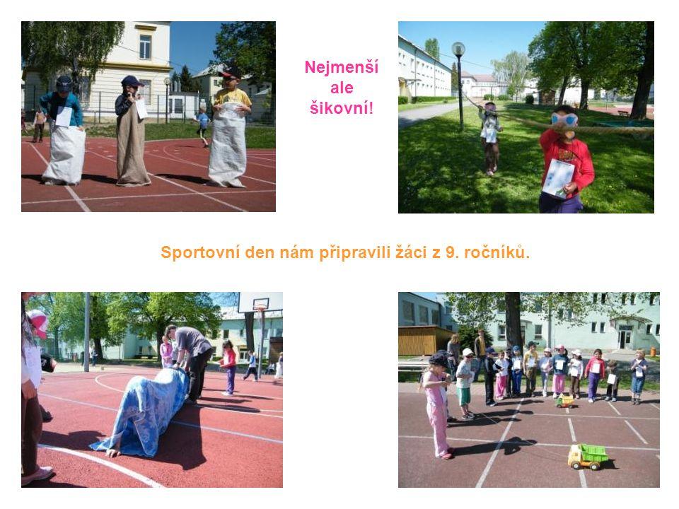 Sportovní den nám připravili žáci z 9. ročníků. Nejmenší ale šikovní!