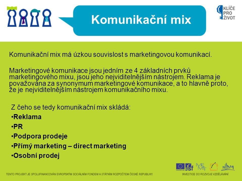 Komunikační mix Komunikační mix má úzkou souvislost s marketingovou komunikací. Marketingové komunikace jsou jedním ze 4 základních prvků marketingové