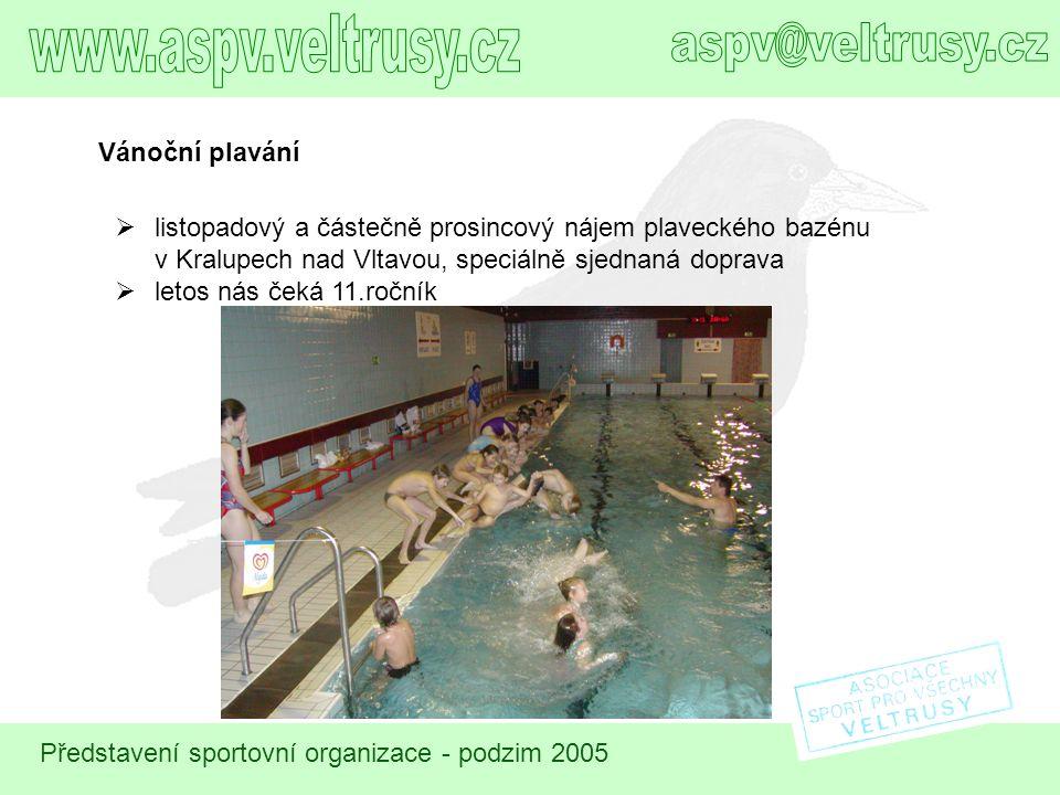 Představení sportovní organizace - podzim 2005 Vánoční plavání  listopadový a částečně prosincový nájem plaveckého bazénu v Kralupech nad Vltavou, sp
