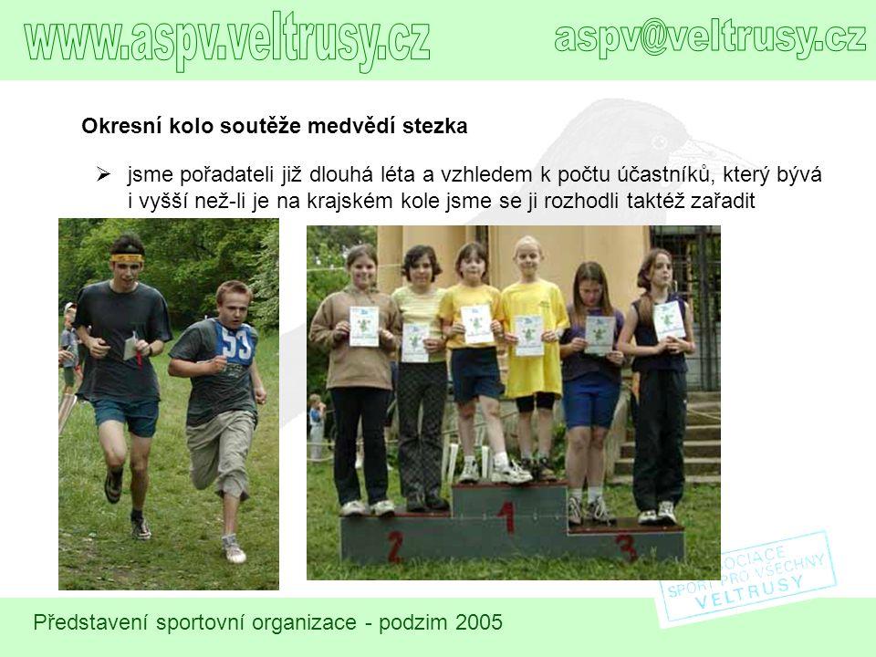 Představení sportovní organizace - podzim 2005 Okresní kolo soutěže medvědí stezka  jsme pořadateli již dlouhá léta a vzhledem k počtu účastníků, kte