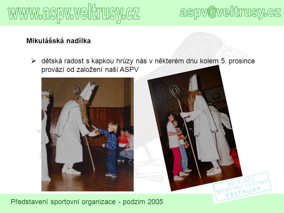 Představení sportovní organizace - podzim 2005 Mikulášská nadílka  dětská radost s kapkou hrůzy nás v některém dnu kolem 5. prosince provází od založ