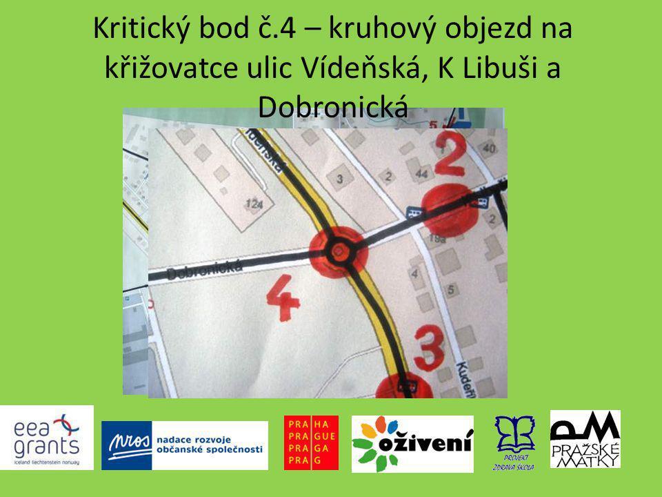 Kritický bod č.4 – kruhový objezd na křižovatce ulic Vídeňská, K Libuši a Dobronická