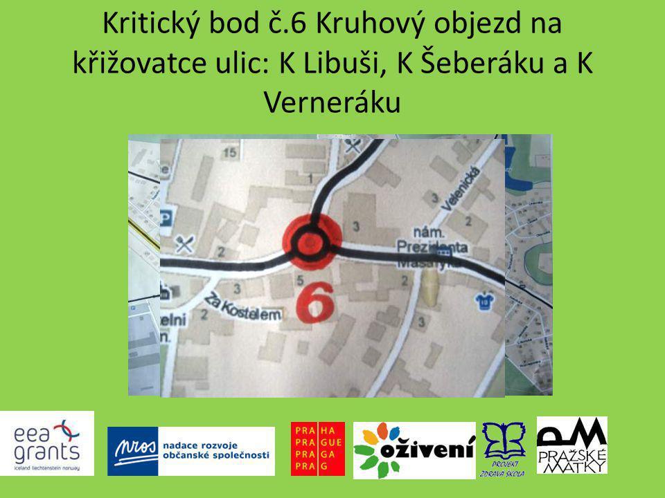 Kritický bod č.6 Kruhový objezd na křižovatce ulic: K Libuši, K Šeberáku a K Verneráku